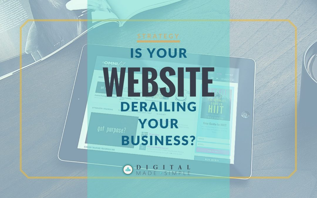 Is your website derailing your business?