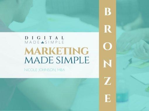 Marketing Made Simple™ - Bronze, Digital Made Simple, LLC