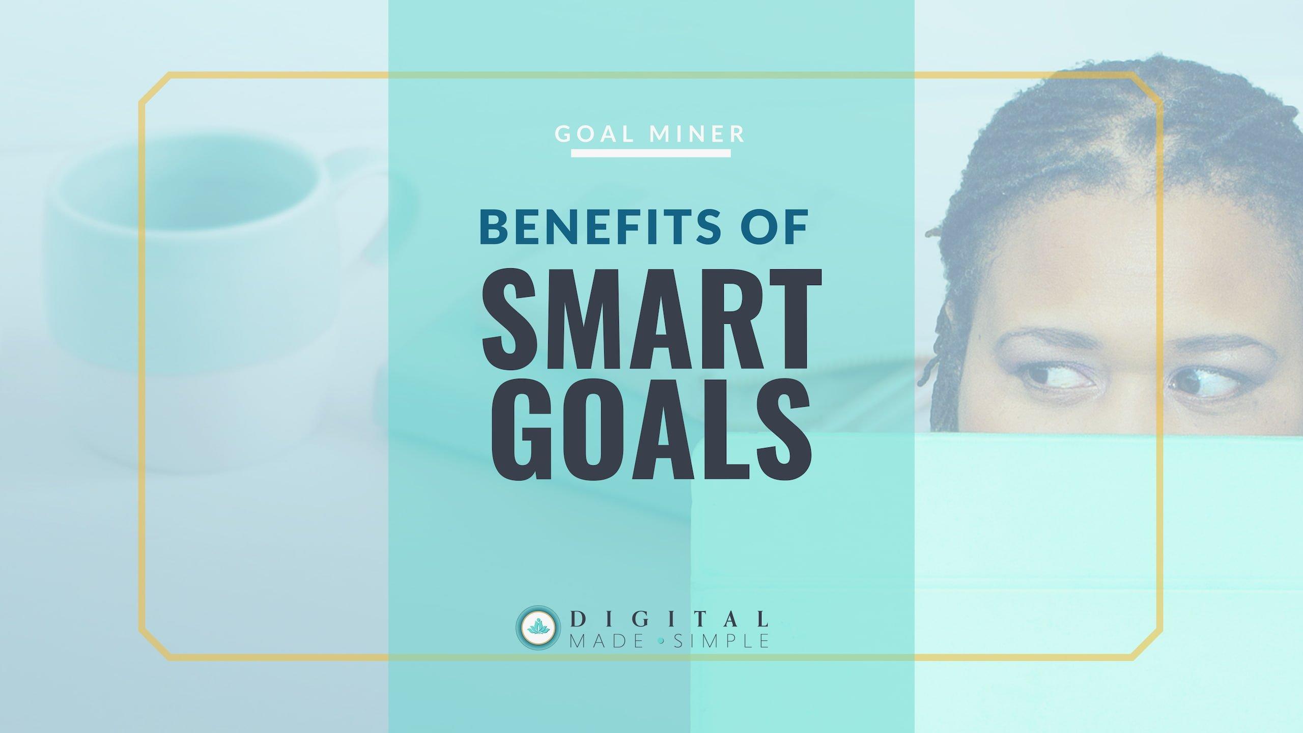 Benefits of SMART Goals, Digital Made Simple, Nicole Johnson, MBA